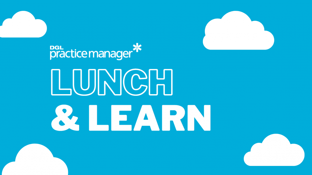 DGL Practice Manager Lunch and Learn Webinar Series